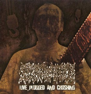 Putrefied – Live, Plugged And Crushing
