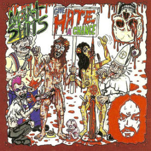 Meat Shits – Give Hate A Chance