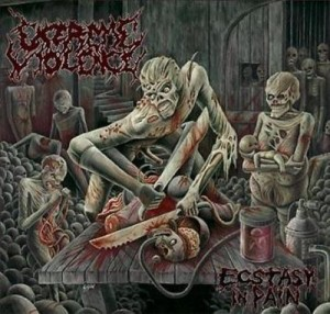 Extreme Violence – Ecstasy In Pain