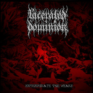 Lacerated Dominion – Exterminate The Weaks