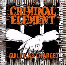 Criminal Element – Guilty As Charged