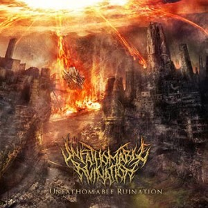 UNFATHOMABLE RUINATION- S/T